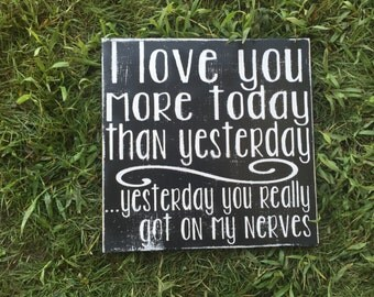 "I Love You More Today than Yesterday (12""x12"" Size)"