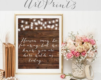 Heaven May Be Far Away, Memorial Wedding Sign Printable, Wedding Memorial Sign Printable, In Loving Memory Wedding Sign Printable