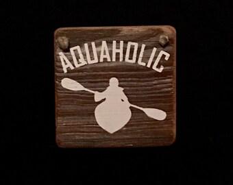 Kayaking Sign Aquaholic Sign Kayak Sign Reclaimed Wood Sign Rustic Kayaking Sign Rustic Kayak Sign  Gift for Kayaker Lake Life  #1953