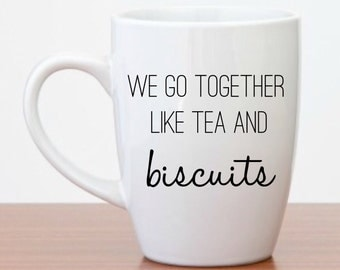 Funny Coffee Mugs | We Go Together Like Tea and Biscuits | Funny Mugs | Funny Gifts | Humor Mugs
