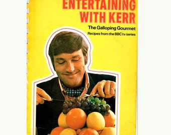 The Galloping Gourmet Entertaining With Kerr 1970s TV Series Cook Book