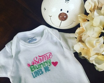Easter Onesie. Some Bunny Loves Me Onesie. Embroidered Baby Onesie