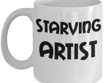 Starving Artist 11 Oz Coffee Mug,  Musician Mug, actor Humor Mug theatre mug, Film singer mug, painter mug, Hipster mug Hippie Mug Funny Mug
