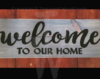 """11""""x30"""" Hand Painted Welcome To Our Home Wooden Sign"""