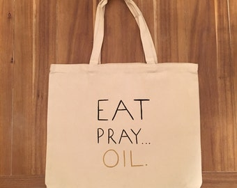 Eat. Pray. Oil... Large Canvas Tote Bag
