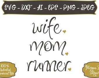 Wife Mom Runner SVG - Mom Life SVG - Wife SVG - Runner svg - Mom svg - Files for Silhouette Studio/Cricut Design Space
