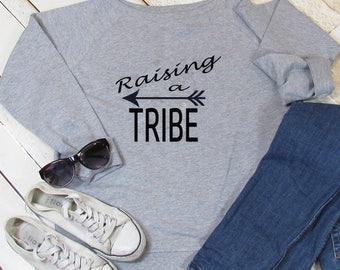 Raising a TRIBE sweatshirt, slogan sweatshirt, weekend sweatshirt