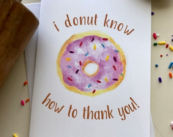 I donut know how to thank you note card