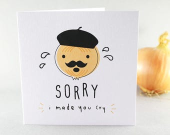 Sorry Card, Onion Card, French Onion Card, Sorry I Made You Cry Card