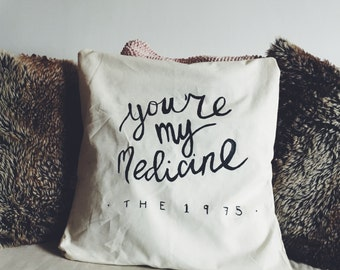 You're My Medicine 1975 Lyric Cushion Cover Size 50x50cm