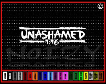 Unashamed #13 Romans 116 Christian Car Sticker Truck Window Vinyl Decal