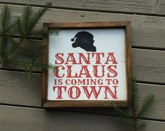 Santa Claus Is Coming To Town Wood Framed Christmas Sign