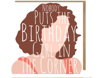Dirty Dancing Baby Card • Dirty Dancing Birthday Card • Baby In The Corner Birthday card • Musical Birthday Card • Jennifer Grey