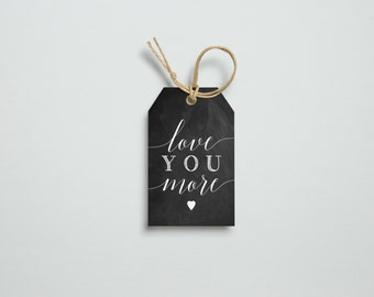 Love You More, Printable Gift Tags, Gift Tags, Printable Art, Valentine's Day, Printable Wedding, Wedding Printable, Chalkboard Print Art