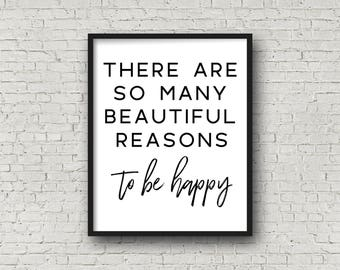 There Are So Many Beautiful Reasons To Be Happy, Motivational Quotes, Printable Art, Inspirational Quote, Office Art, Inspirational Wall Art