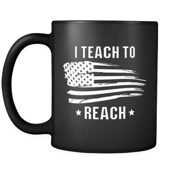 I Teach To Reach Coffee Mug Best Gift Ideas