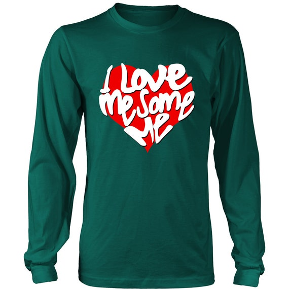 Long Sleeve Shirt - I Love Me Some Me 2