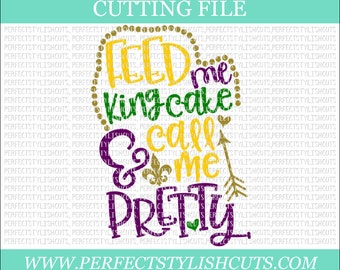 Feed Me King Cake And Call Me Pretty - Mardi Gras SVG, DXF, PNG, Eps Files for Cameo or Cricut - Louisiana Svg, Fat Tuesday Svg, Beads Svg