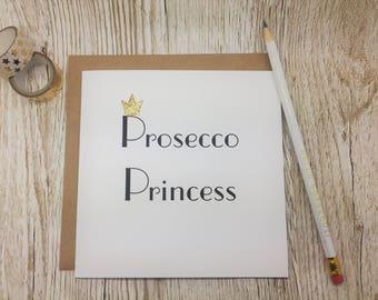 Prosecco Princess Card - Card for Prosecco Lover - Prosecco Princess - Prosecco Birthday Card - Prosecco Greeting Card
