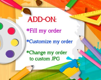 Add-on: Fill My Order, Customize my order, Change my order  to custom JPG.