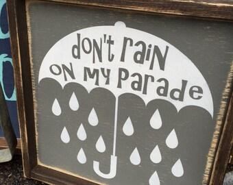 Don't rain on my parade sign 12x12