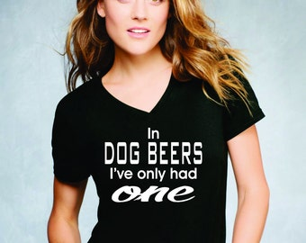 Dog Beers Women's  Light Weight V-Neck Tee- Anvil