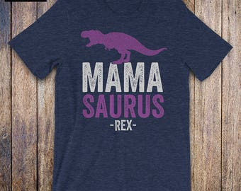 MamaSaurus Shirt - Baby Shower Gift, mom shirt, new mom, wife gift, mom birthday, mommy issues, mom to be, funny mom gift, mothers day