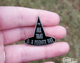 All That and a Pointy Hat Enamel Pin