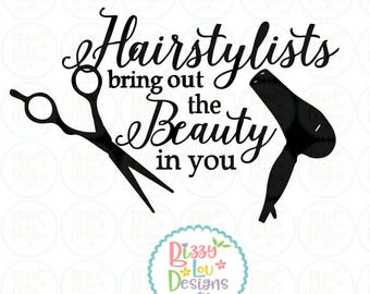 hair SVG, DXF, EPS cut file hairdresser svg Hairstylists bring out the beauty in you svg hairdresser cut file hair stylist cut file hair svg