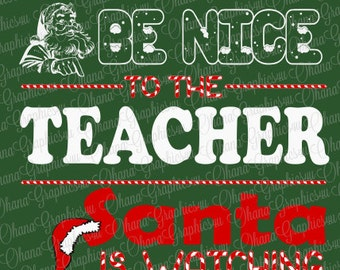 Be Nice To The Teacher, Santa Is Watching SVG