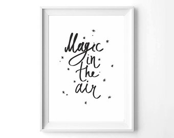 POSTER / Magic in the air / Instant download / Scandinavian poster / Scandinavian quote / Motivational quote  / Positive quote.