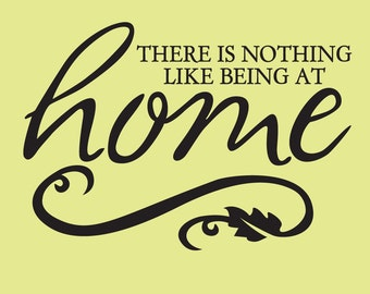 """16"""" x 11"""" There's nothing like being at home vinyl decal"""