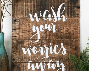 Wash your worries away Pallet sign