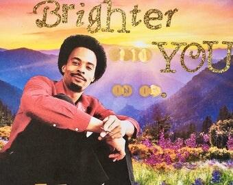 Brighter With You (Friend Appreciation)