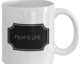 FILM IS LIFE Coffee Mug - Filmmaker Gift - Movie Film Lovers - 11 oz white coffee tea cup