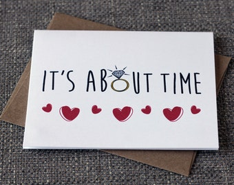 It's About Time Cute Engagement Congrats Card