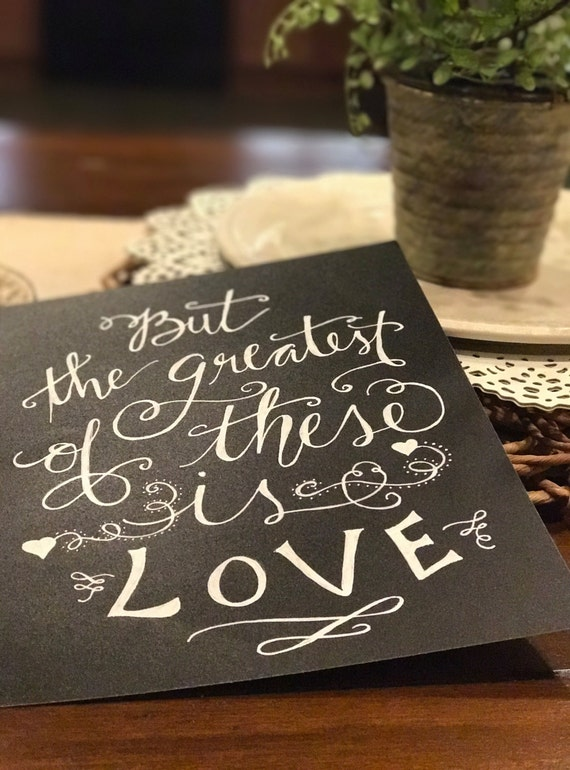 "Custom Calligraphy ""But the Greatest of These is LOVE"" Chalkboard Art Print / Heavyweight Chalkboard Paper and Chalk Pen / Frameable /"