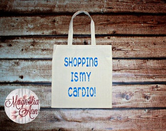 Shopping Is My Cardio, Shopaholic, Canvas Tote Bag in 7 Colors, Handbag, Purse