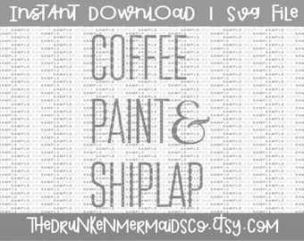 Shiplap Svg - Coffee Svg - Coffee Paint and Shiplap Svg - Home Remodeling Svg - Farmhouse Svg - Htv File - Svg - Dxf