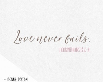Love never fails Svg Bible Verse Svg sayings svg home svg family SVG cut files for Cricut and Silhouette Cutters Cutting Files SVG files