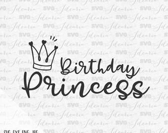 Birthday princess svg, birthday queen svg, birthday girl svg, Svg Birthday, Svg Birthday girl, svg Princess files, files silhouette, cricut