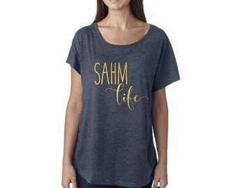 Stay at home mom life SAHM life women's loose fit shirt