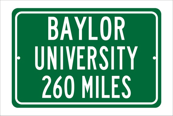 Custom College Highway Distance Sign to Baylor University | Home of the Baylor Bears | Baylor University | Bears | BU | College Sign