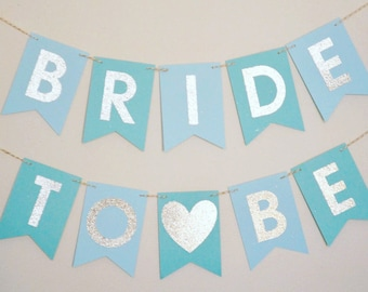 Bride to Be Banner - Teal and Light Blue - Champagne Gold Glitter - Heart - Wedding Bachelorette Bridal Shower Hen Party