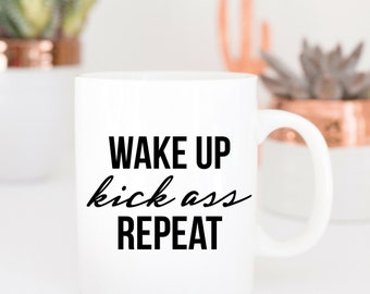 Wake Up Kick A** Repeat | Funny Quote Coffee Cup | Office Work Coworker Gift | Motivational Quote Mug | Ladyboss Mug Quote Mug