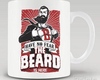 Funny novelty coffee mug Have No Fear - The Beard Is Here, moustache, mowember, gift for him