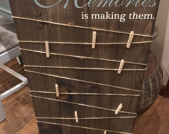 Making Memories Wooden Sign / Photo Displays / Wood Photo Holder / Photo Sign / Picture Display / Picture Frame