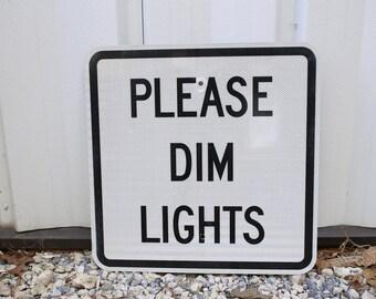 Vintage Street Sign | Please Dim Lights | Road Sign