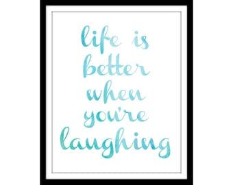 life is better when you're laughing   instant digital download