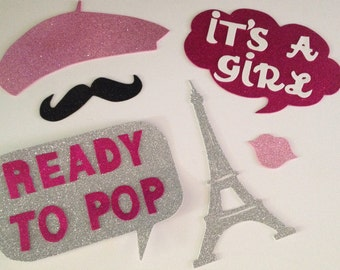 6 - Ready to pop photo booth props- Baby Shower photobooth  -Glitter photo booth props - Paris party - Its a girl photo booth